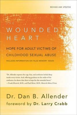 Wounded Heart: Hope for Adult Victims of Childhood Sexual Abuse