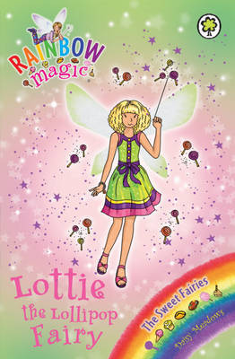 Lottie the Lollipop Fairy (Rainbow Magic Sweet Fairies #127)