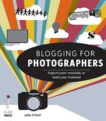 Blogging for Photographers Explore Your Creativity or Build Your Business