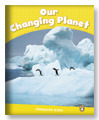 Our Changing Planet (Penguin Kids Level 6)