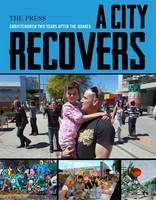 A City Recovers: Christchurch Two Years After the Quakes