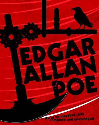 Edgar Allan Poe: The Best of His Macabre Tales Complete and Unabridged