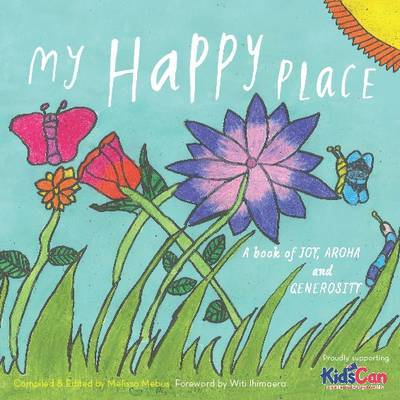 My Happy Place: A Book of Joy, Aroha and Generosity