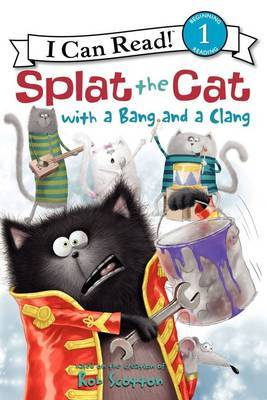 With a Bang and a Clang: Splat the Cat (I Can Read Level 1)