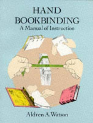 Hand Bookbinding:A Manual of Instruction