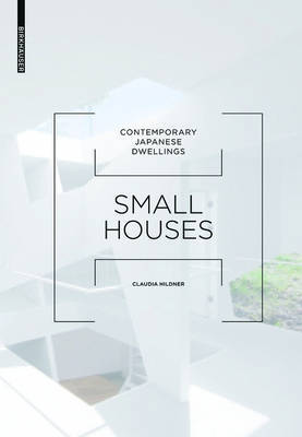 Small Houses - Contemporary Japanese Dwellings