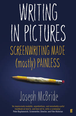 WRITING IN PICTURES SCREENWRITING MADE (