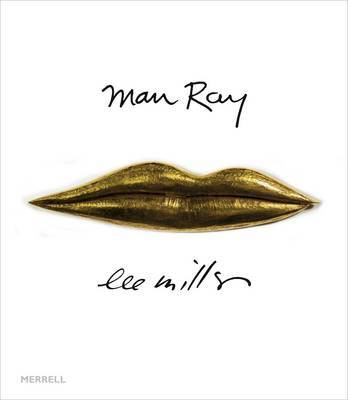 Man Ray Lee Miller Partners in Surrealism