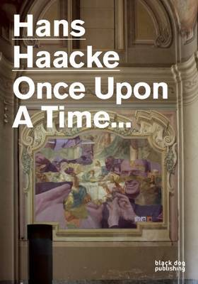 Hans Haacke Once Upon A Time