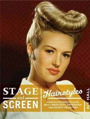 Period Hairstyles for Studio Stage and Screen