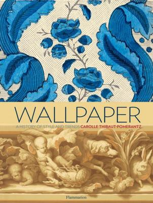 Wallpaper A History of Style and Trends