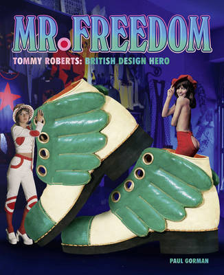 Mr Freedom Tommy Roberts British Design Hero