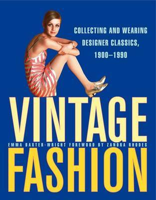 Vintage Fashion Collecting and Wearing Designer 1900 1990
