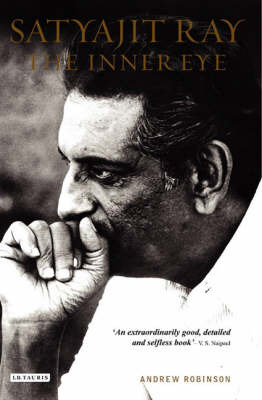 Satyajit Ray The Inner Eye The Biography of a master Film Maker