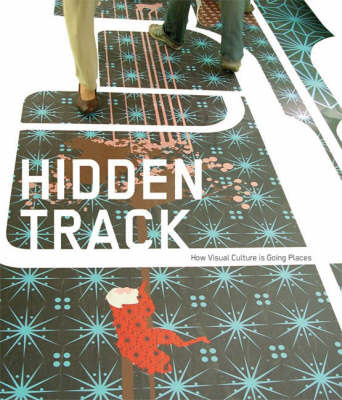 Hidden Tracks How Visual Culture is Going Places