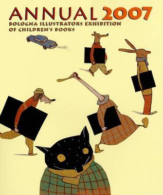 Annual 2007 Bologna Illustrators Exhibition of Childrens Books