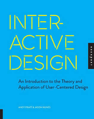 Interactive Design An Introduction to The Theory and Application of User Centered Design