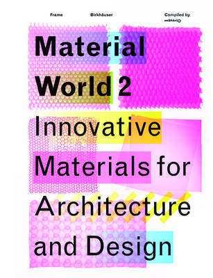 Material World 2 Innovative Materials For Architecture and Design