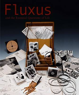 Fluxus and the Essential Questions of Life