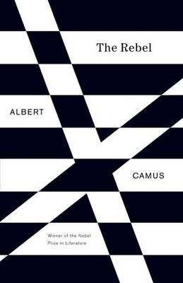 The Rebel - An Essay on Man in Revolt (US ed.)