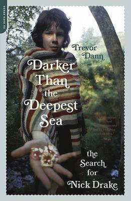 Darker Than the Deepest Sea The Search for Nick Drake