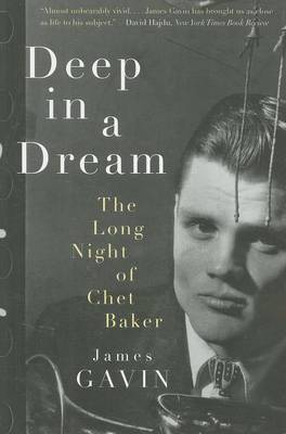 Deep in a Dream The Long Night of Chet Baker