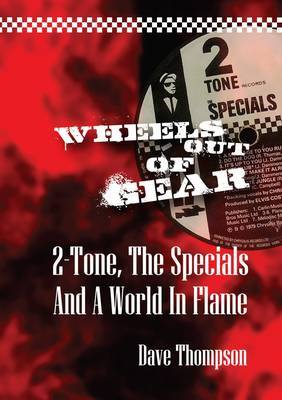 Wheels Out of Gear 2 Tone The Specials and a World in Flame