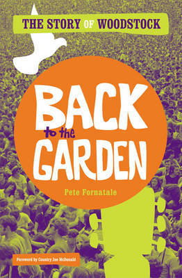 Back to The Garden The Story of Woodstock