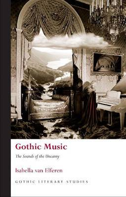 Gothic Music The Sounds of the Uncanny