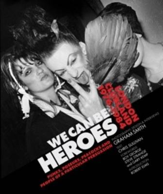 We Can Be Heroes Londons New Romantics