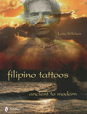 Filipino Tattoos Ancient to Modern