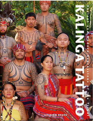 Kalinga Tattoo Ancient and Modern Expressions of the Tribal