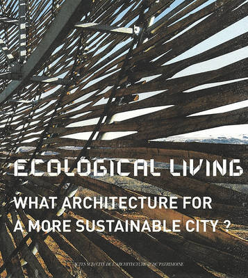 Ecological Living What Architecture for a More Sustainable City