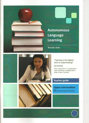 Autonomous Language Learning Upper Int C1 Teacher Guide