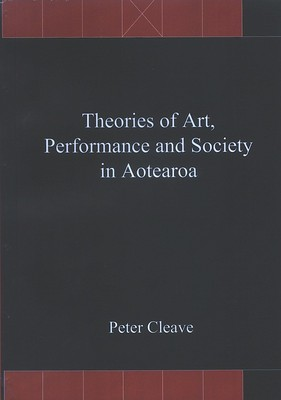 Theories of Art, Performance and Society in Aotearoa
