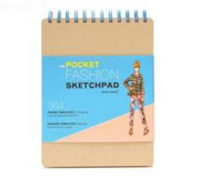 Pocket Fashion Sketchpad 220 Figure Templates for Designing Looks and Capturing Inspiration