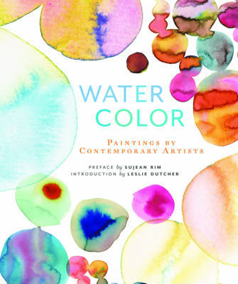 Watercolor The Paintings of Contemporary Artists