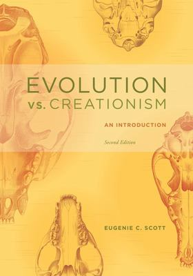 Evolution Vs. Creationism: An Introduction (2nd rev. ed.)