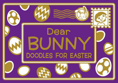Dear Bunny: Doodles for Easter
