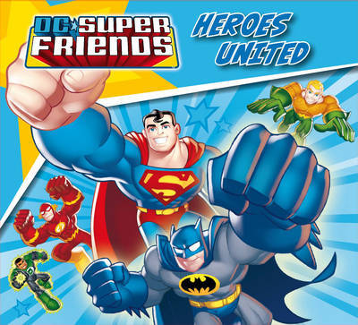 Heroes United (DC Super Friends #1)