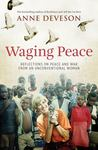 Waging Peace: Reflections on Peace and War from an Unconventional Woman