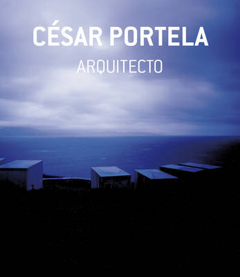Cesar Portela, Architect: Interventions in the Landscape Through the Strategy of Invisibility