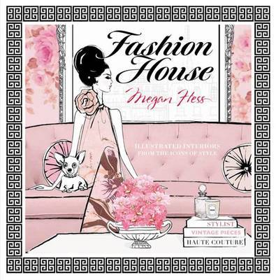 Fashion House: Chic and Stylish Illustrated Interiors
