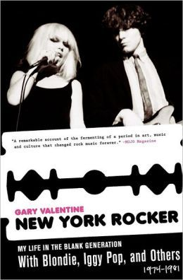 New York Rocker My Life in the Blank Generation with Blondie Iggy Pop and Others 1974 1981