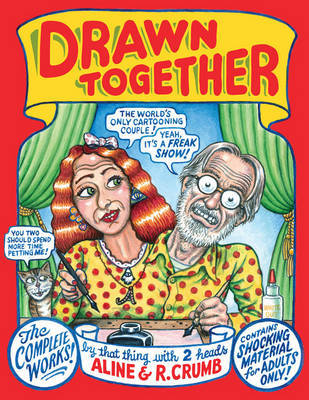 Drawn Together - The Collected Works of R. and A. Crumb