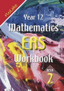 NuLake: Year 12 Maths EAS Workbook NCEA 2 (includes 2.6, 2.7, 2.12)