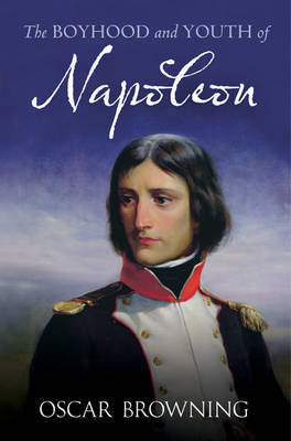 The Boyhood and Youth of Napoleon
