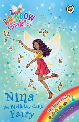 Nina the Birthday Cake Fairy (Rainbow Magic Sweet Fairies #133)