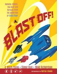 Blast Off Rockets Robots Rayguns and Rarities from the