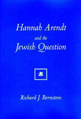 Hannah Arendt & the Jewish Question